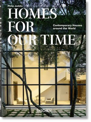 HOMES FOR OUR TIME. CONTEMPORARY HOUSES AROUND THE WORLD. 40TH ANNIVERSARY EDITI
