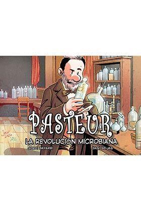 PASTEUR, LA REVOLUCION MICROBIANA