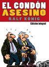EL CONDON ASESINO INTEGRAL (RALF KÖNIG) (RUSTICA)