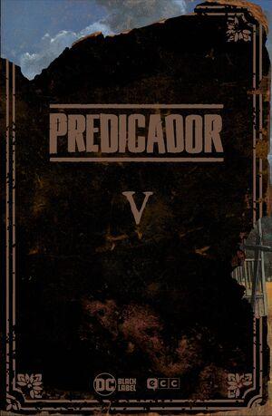 PREDICADOR: EDICIÓN DELUXE - LIBRO CINCO