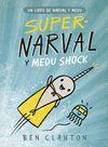 NARVAL 02: SUPERNARVAL Y MEDU SHOCK