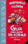 GUIA PARA ESTAR EN FORMA (SEGUN LA T.I.A.) (MORTAD