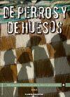 DE PERROS Y DE HUESOS