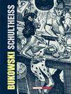 BUKOWSKI SHULTHEISS (3ª EDICION)