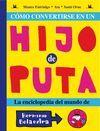 COMO CONVERTIRSE EN UN HIJO DE PUTA. LA ENCICLOPEDIA DEL MUNDO DE HERMINIO BOLAE